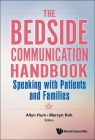 Bedside Communication Handbook, The: Speaking with Patients and Families Cover Image