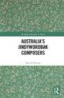 Australia's Jindyworobak Composers (Routledge Research in Music) Cover Image