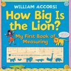 How Big Is the Lion?: My First Book of Measuring Cover Image