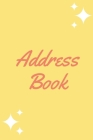 Address Book: Convenient Alphabetized Page Tabs For Easy Organization, Two Address Entries Per Page, Yellow Cover Cover Image
