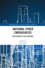 National Cyber Emergencies: The Return to Civil Defence Cover Image