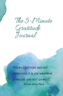 The 5- Minute Gratitude Journal Cover Image