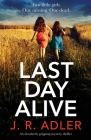 Last Day Alive: An absolutely gripping mystery thriller Cover Image