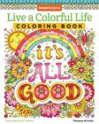 Live a Colorful Life Coloring Book: 40 Images to Craft, Color, and Pattern (Coloring Is Fun) Cover Image