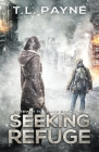 Seeking Refuge: A Post Apocalyptic EMP Survival Thriller (Gateway to Chaos Book Two) Cover Image