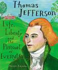 Thomas Jefferson: Life, Liberty and the Pursuit of Everything Cover Image