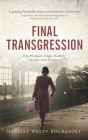 Final Transgression: One Woman's Tragic Destiny in War-torn France Cover Image