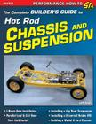 The Complete Builder's Guide to Hot Rod Chassis & Suspension Cover Image