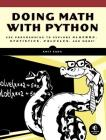 Doing Math with Python: Use Programming to Explore Algebra, Statistics, Calculus, and More! Cover Image