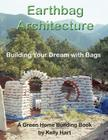 Earthbag Architecture: Building Your Dream with Bags Cover Image