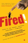 Fired!: Tales of the Canned, Canceled, Downsized, and Dismissed Cover Image