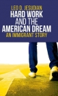Hard Work and the American Dream: An Immigrant Story Cover Image
