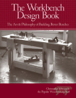 The Workbench Design Book: The Art & Philosophy of Building Better Benches Cover Image