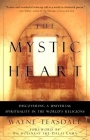 The Mystic Heart: Discovering a Universal Spirituality in the World's Religions Cover Image