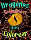 Dragones Geométricos para Colorear: libro de colorear para adultos. dragones con diseño geométrico para colorear y dejar el estrés y relajarse colorea Cover Image