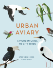 Urban Aviary: A modern guide to city birds Cover Image