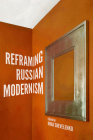 Reframing Russian Modernism Cover Image