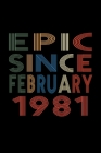 Epic Since February 1981: Birthday Gift for 39 Year Old Men and Women Cover Image