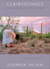 Clairvoyance (for Those in the Desert): Performance Pieces, 1979-2004 Cover Image