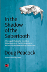 In the Shadow of the Sabertooth: Global Warming, the Origins of the First Americans, and the Terrible Beasts of the Pleistocene (Counterpunch) Cover Image