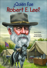 Quien Fue Robert E. Lee? (Who Was...?) Cover Image