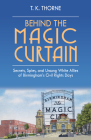 Behind the Magic Curtain: Secrets, Spies, and Unsung White Allies of Birmingham's Civil Rights Days Cover Image