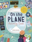 On The Plane Activity Book: Includes puzzles, mazes, dot-to-dots and drawing activities Cover Image