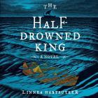 The Half-Drowned King Lib/E Cover Image