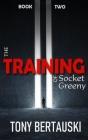 The Training of Socket Greeny: A Science Fiction Saga Cover Image