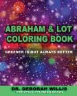 Abraham & Lot Coloring Book: Greener Is Not Always Better Cover Image