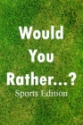 Would You Rather...? Sports Edition: for all Ages Cover Image
