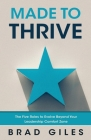 Made to Thrive: The Five Roles to Evolve Beyond Your Leadership Comfort Zone Cover Image