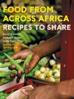Food From Across Africa: Recipes to Share Cover Image
