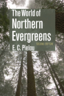 The World of Northern Evergreens Cover Image