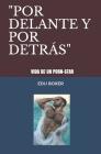 Por Delante Y Por Detras: Vida de un pornostar (Volumen 1 #1) Cover Image