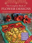 Complete Book of Flower Designs Cover Image