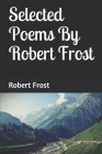 Selected Poems By Robert Frost Cover Image