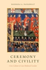 Ceremony and Civility: Civic Culture in Late Medieval London Cover Image