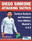 Diego Simeone Attacking Tactics - Tactical Analysis and Sessions from Atlético Madrid's 4-4-2 Cover Image