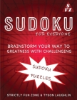 Sudoku For Everyone: Brainstorm Your Way To Greatness With Challenging Sudoku Puzzles Cover Image