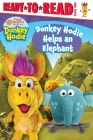 Donkey Hodie Helps an Elephant: Ready-to-Read Level 1 Cover Image