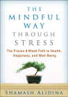 The Mindful Way through Stress: The Proven 8-Week Path to Health, Happiness, and Well-Being Cover Image
