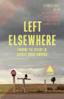 Left Elsewhere (Boston Review / Forum) Cover Image