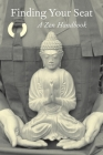 Finding Your Seat: A Zen Handbook Cover Image