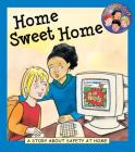 Home Sweet Home: A Story about Safety at Home Cover Image