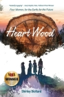 Heart Wood: Four Women, for the Earth, for the Future Cover Image