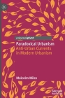Paradoxical Urbanism: Anti-Urban Currents in Modern Urbanism Cover Image