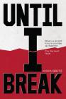 Until I Break Cover Image
