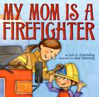 My Mom Is a Firefighter Cover Image