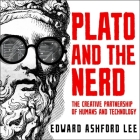 Plato and the Nerd Lib/E: The Creative Partnership of Humans and Technology Cover Image